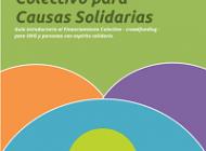 Guía en español de Financiamiento Colectivo para Causas Solidarias ( Crowdfunding ). Disponible online